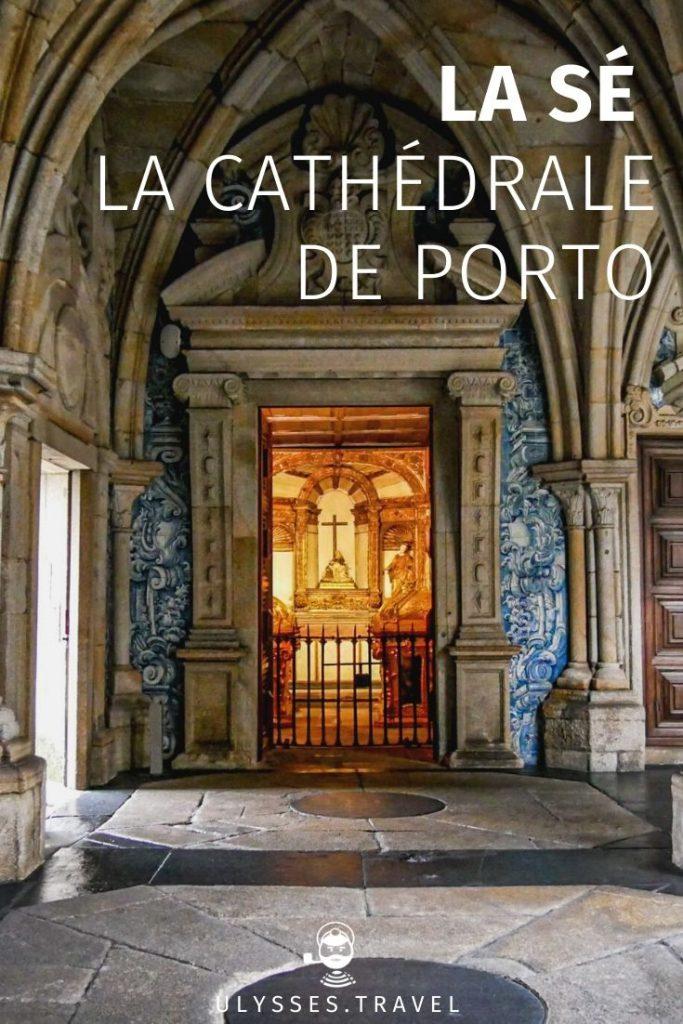 La Sé, la Cathédrale de Porto