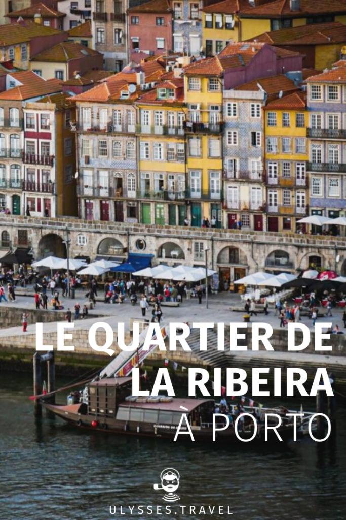 Le Quartier de la Ribeira à Porto