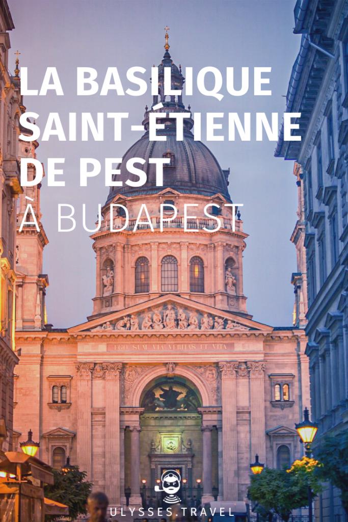 Basilique Saint-Étienne de Pest - Budapest - Pinterest